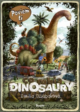 Čo robia dinosaury