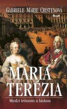 Mária Terézia Medzi trónom a láskou