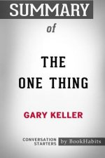 Summary of The ONE Thing by Gary Keller