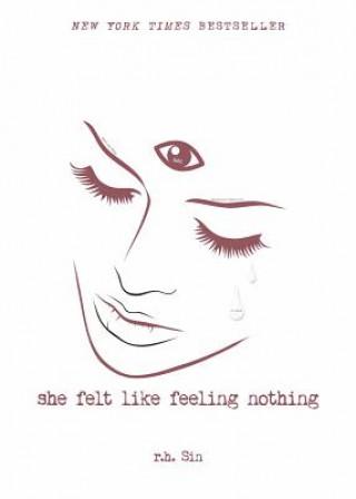 She Felt Like Feeling Nothing