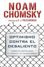 Optimismo Contra El Desaliento/ Optimism Over Despair: On Capitalism, Empire, and Social Change