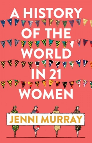 History of the World in 21 Women