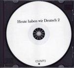 Heute haben wir Deutsch 2 - CD