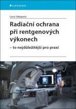 Radiační ochrana při rentgenových výkonech