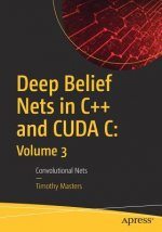 Deep Belief Nets in C++ and CUDA C: Volume 3