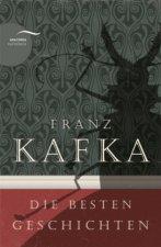 Franz Kafka - Die besten Geschichten