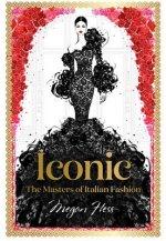 Iconic: The Masters of Italian Fashion
