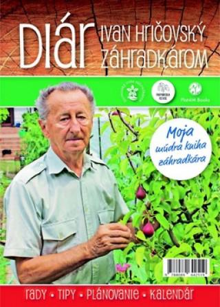 Diár Ivan Hričovský záhradkárom