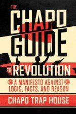 Chapo Guide to Revolution