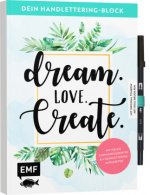 Dein Handlettering-Block - Dream. Love. Create. Mit original Tombow ABT Dual Brush Pen