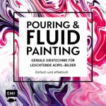 Pouring & Fluid Painting