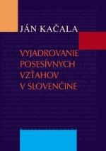 Vyjadrovanie posesívnych vzťahov v slovenčine