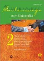 Saitenwege nach Südamerika 2