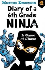 Game of Chase: Diary of a 6th Grade Ninja Book 4