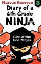 Rise of the Red Ninjas: Diary of a 6th Grade Ninja Book 3