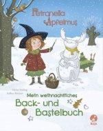 Petronella Apfelmus - Mein weihnachtliches Back- und Bastelbuch