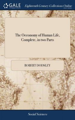 Oeconomy of Human Life, Complete, in Two Parts