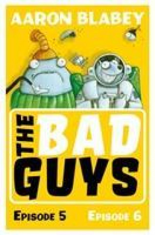 Bad Guys: Episode 5&6