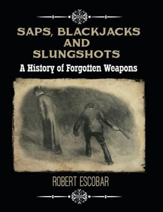 Saps, Blackjacks and Slungshots