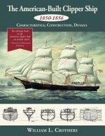 American-Built Clipper Ship, 1850-1856
