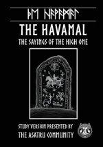 Havamal: Study Version Presented by: The Asatru Community, Inc.