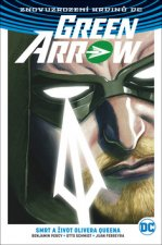 Green Arrow 1 Smrt a život Olivera Queena