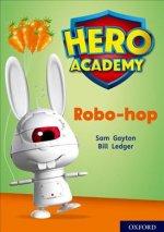 Hero Academy: Oxford Level 11, Lime Book Band: Robo-hop