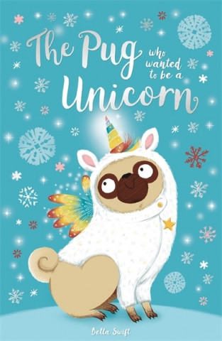 Pug Who Wanted to Be a Unicorn