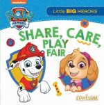 Paw Patrol - Share, Care, Play Fair