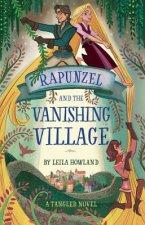 RAPUNZEL & THE VANISHING VILLAGE A TANGL