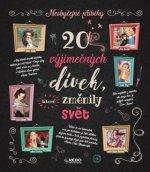 20 výjimečných dívek, které změnily svět