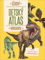 Úžasný detský atlas dinosaurov