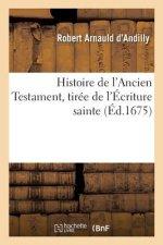 Histoire de l'Ancien Testament, Tir e de l' criture Sainte