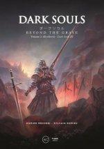 Dark Souls: Beyond the Grave Volume 2: : Bloodborne - Dark Souls III
