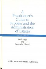 Practitioner's Guide to Probate and the Administration of Estates