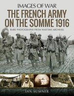 French Army on the Somme 1916