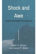 Shock and Awe: Achieving Rapid Dominance