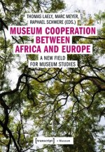 Museum Cooperation between Africa and Europe - A New Field for Museum Studies