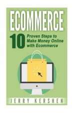 Ecommerce: 10 Proven Steps to Make Money Online with Ecommerce