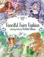 Fanciful Fairy Fashion Coloring Book by Meredith Dillman: 26 Fantasy Costumed Fairy Designs