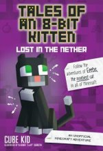 Tales of an 8-Bit Kitten: Lost in the Nether (Book 1)