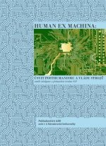 Human ex machina: Úsvit posthumanismu a vlády strojů