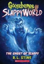 Ghost of Slappy (Goosebumps SlappyWorld #6)