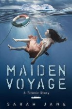 Maiden Voyage: A Titanic Story