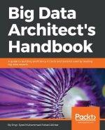 Big Data Architect's Handbook