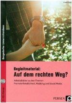 Begleitmaterial: Auf dem rechten Weg?, m. CD-ROM