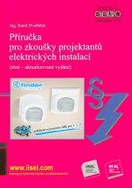 Příručka pro zkoušky projektantů elektrických instalací (třetí  aktualizované vydání)