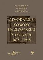 Advokátske komory na Slovensku v rokoch 1875 - 1948