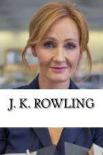 J. K. Rowling: From Welfare to Billionaire, A Biography