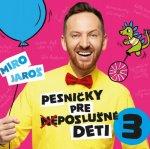 Miro Jaroš: Pesničky pre (ne)poslušné deti 3 - CD